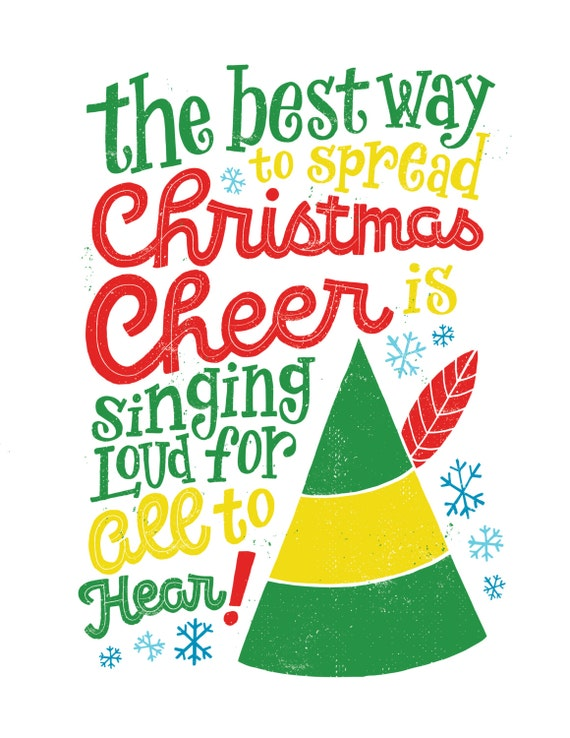 Elf Movie Buddy The Elf Christmas Decorations Movie Quotes The Best Way To Spread Christmas Cheer Is Singing Loud For All To Hear