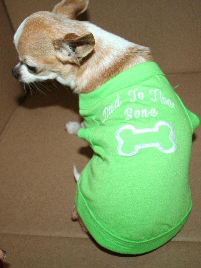 Bad to the Bone dog t shirt
