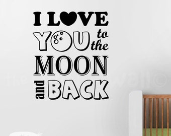 I Love You to the Moon and Back, Quote Decor, I love you Quotes, Nursery Decor, Quote Wall Art, Quote Sticker, Quote Wall Art, Nursery Decal
