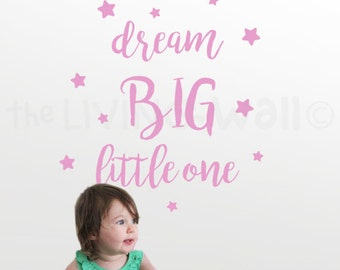 Dream Big Little One Decals Quotes, Dream Big Little One Stickers, Nursery Quote, Quote Wall Decor, Quote Wall Sticker, Quote Wall Art
