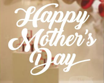 Happy Mother's Day stickers , Decorative Glass Shop Window Display, Removable Sticker Australian Made