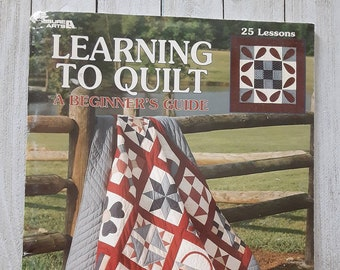 Learning to Quilt, A Beginner's Guide, 25 Lessons, Lori Yetmar Smith, 1990, Leisure Arts, Sampler Quilt, Rail Fence, Double Nine Patch, Shoo