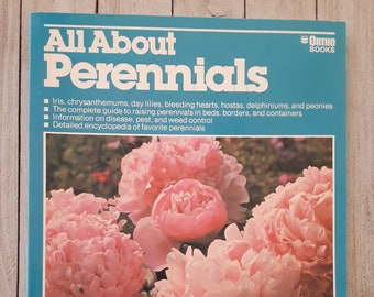 All About Perennials, A. Cort Sinnes, Book,1981, Gardening, Design, Beds, Borders, Containers,Encyclopedia, Disease  Pest, Weed Control