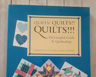 Quilts! Quilts! Quilts! The Complete Guide to Quiltmaking, Diana McClun and Laura Nowens, 1988, Attic Windows, Basket, Bear's Paw, Bencia