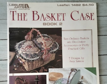 The Basket Case Book 2, Turn Ordinary Baskets into Decorative Accessories or Pretty Practical Gifts, 7 Designs, Suzy Lawson, 1992, Leisure