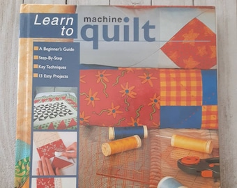 Learn to Machine Quilt, Book, Sharon Chambers, 2005, New Holland Publishers, Beginner's Guide, Step-By-Step, Key Techniques, 13 Easy Project