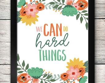 We Can Do Hard Things Printable - Wall Art