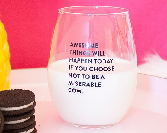 Awesome Things Will Happen Today Choose Not To Be A Miserable Cow, Funny Wine Glass For Her, Gifts Under 20, Inspirational Gifts For Her