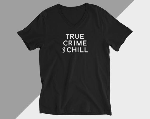 True Crime And Chill Shirt, True Crime Tee, My Favorite Murder, Tshirt For Murderino, Karen and Georgia, MFM Podcast, Gift For Her, SSDGM
