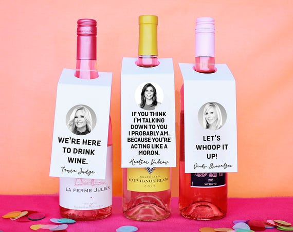 DIY Wine Label, Funny Wine Label, Real Housewives Wine Gift, Gift For Her, DIY Wine Tag Label, RHOC Wine, Real Housewives Of Orange County