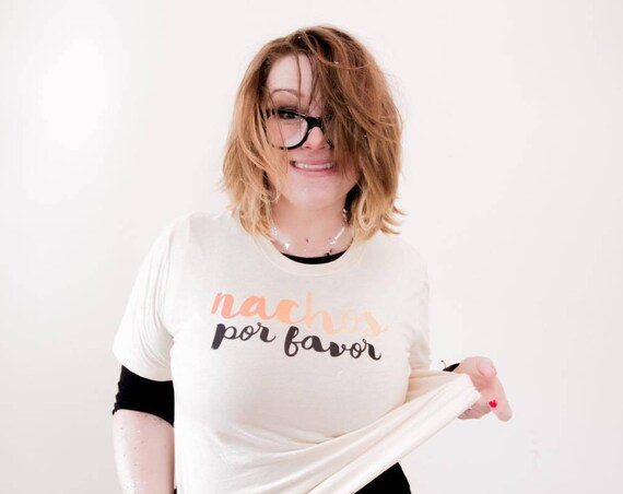 Funny Tshirts, Nacho Average Tee Shirt, Taco Shirt, Unisex Nacho Tee, Funny Graphic Tee, Gift For Her, Nachos Por Favor T-Shirts, Nacho Tee