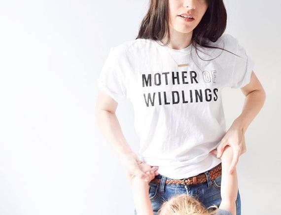 Mothers Day Gift, Mother Of Wildlings, Gift For Mom, Mom Shirt, Graphic Tees For Women, Mother Of Dragons, Unique Gift For Mom, Funny TShirt