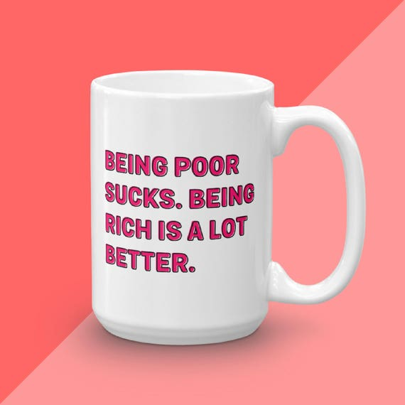 Real Housewives Podcast Mug, RHOBH Erika Jayne Quote, Real Housewives Gift For Her Under 20, Being Poor Sucks, Real Housewives Beverly Hills