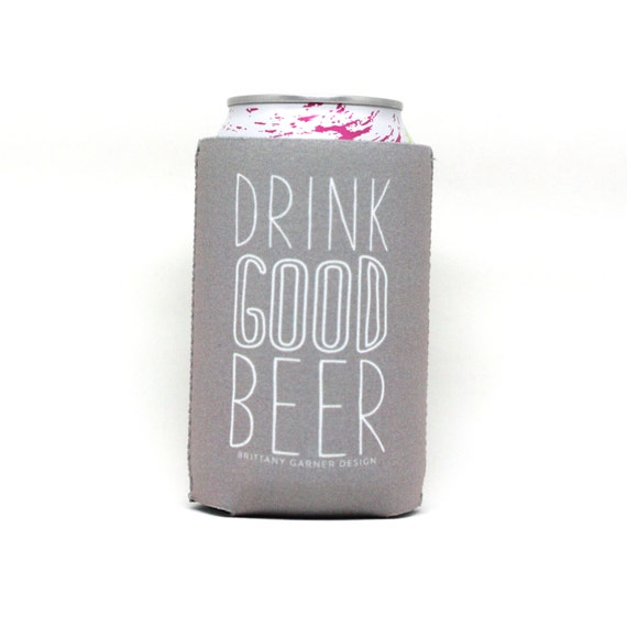 Drink Good Beer Cooler, Drink Sleeve, Beverage Cooler, Pool Beverage Holder, Beer Lover Gift, Quirky Gift Idea, Girl Boss, Gift For Him