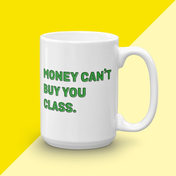 Money Can't Buy You Class, Luann De Lesseps Quote, RHONY Mug For Her, Gift Under 25, Luann Real Housewives, Typography Mug With Sayings