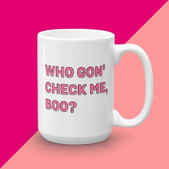 She By Sheree, Real Housewives Of Atlanta, Mug For Real Housewives Fan, Who Gon Check Me Boo, Nene Leakes, RHOA, RHOC, Sheree Whitfield