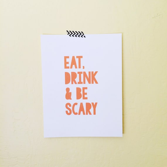Eat, Drink & Be Scary  - Halloween Art Print - Digital Download