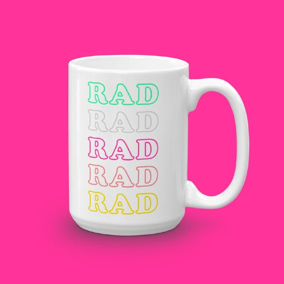 Ceramic Coffee Mug, Rad Rad Rad, Brittany Garner, Gift For Her, Unique Mug, Typography Mug, Unique Gift For Coworker, Gift For Coffee Lover