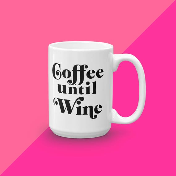 Wine Mug For Her, Hostess Gift, Gifts Under 20, Coffee Until Wine, Coffee Mug Gift, Ceramic Coffee Cup, Coffee Lover Gift, Mug With Saying