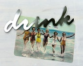 Drink Mirror Fridge Magnet - typography, text, word decor, acrylic, made in  Canada