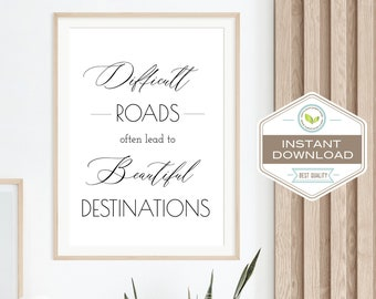 Home Decor Sign - Instant Download - Difficult Roads Quote - Editable and Printable Download