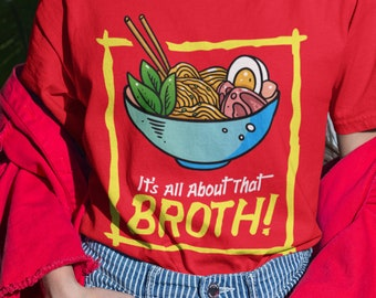 It's All About That BROTH, Ramen, Noodles, Short-Sleeve Unisex T-Shirt, Chinese, Asian, Korean, Dish, Restaurant, Food, Bowl, Poke, Sushi