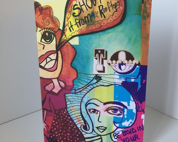 Be Bold in your life Shout it from the rooftops Blank Greeting Card Empowerment