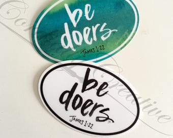 Be Doers sticker featuring my watercolor lettering from James 1:22, But be doers of the word, and not hearers only, deceiving yourselves