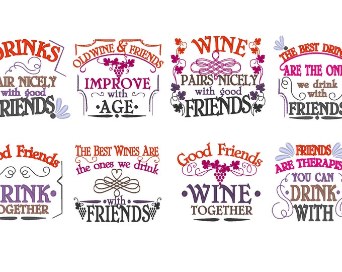 BIG SET 8 Wine and Friends quotes Awesome gift for good friend, towel decoration machine embroidery designs - for hoops 4x4 and 5x7