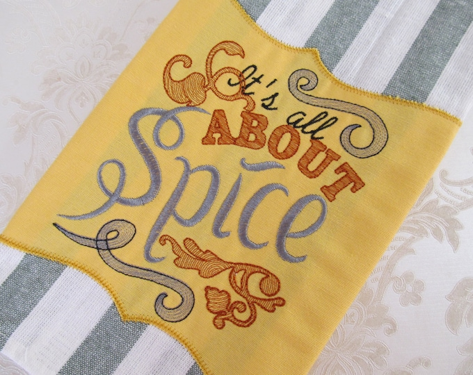 It's all about Spice quick stitch machine embroidery designs, kitchen towel embroidery, kitchen sayings quotes INSTANT DOWNLOAD