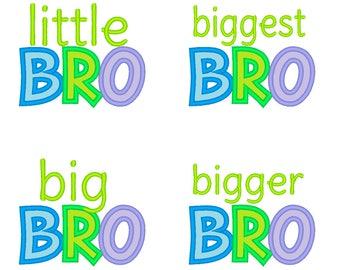 Little Brother, little bro, big brother, big bro, Brother, bigger bro, bigger brother, biggest bro, biggest brother applique designs 4x4 5x7