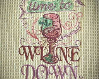 Time to wine down - machine embroidery designs - 4x4 and 5x7 - kitchen towels embroidery design, wine lovers embroidery