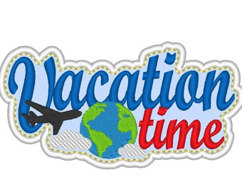 Vacation time quote saying patch machine embroidery applique design - for hoop 4x4, 5x7 INSTANT DOWNLOAD