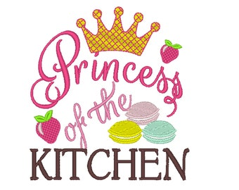 Princess of the kitchen, kids apron kitchen awesome quote lettering - assorted sizes 4x4 and 5x7 machine embroidery designs Instant download