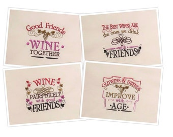 Wine and Friends quotes... Awesome gift for good friend, towel decoration, unique kit - machine embroidery designs - for hoops 4x4 and 5x7