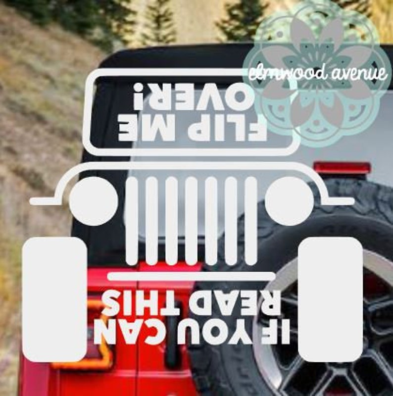 If You Can Read This Flip Me Over Jeep Vinyl Car Window Decal US Seller