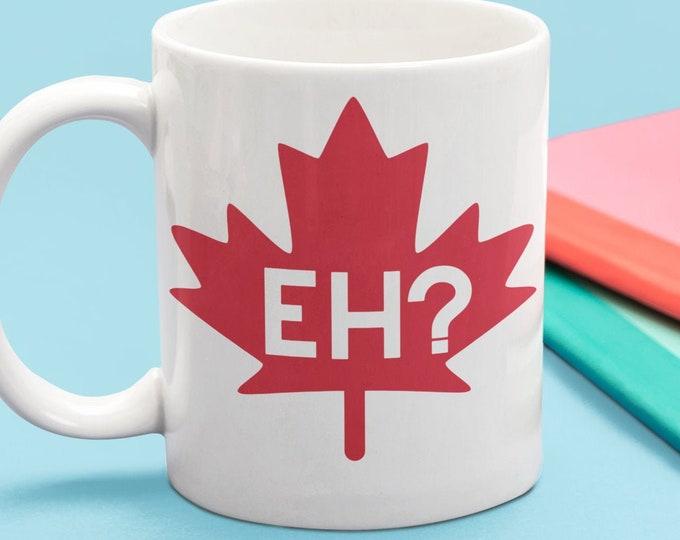 Mug eh? Sorrey Canada Canadian sorry Ontario maple leaf BC Quebec Canadiens eh funny humorous gift mug large coffee mug