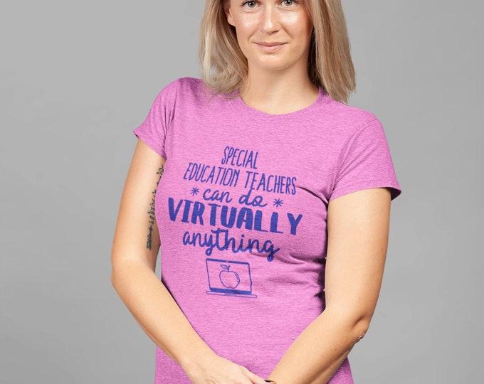 Special Education Teachers can do virtually anything WOMEN's  CUT T shirt Plumrose Softstyle CVC Ultra Soft