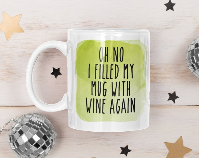 oh no i filled my mug with wine again Christmas Gift Coffee mug Cocoa Cute coworker gift friend gift for her funny gift f bomb swear cuss