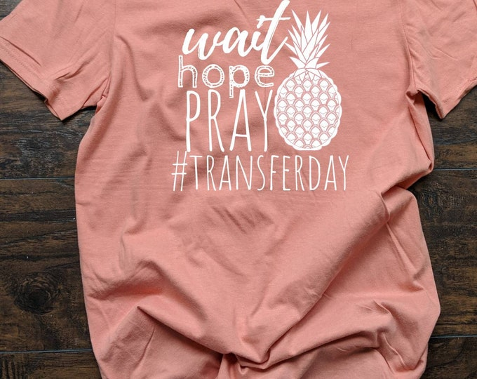 Wait hope pray transfer day in vetro Shirt Relaxed Fit Unisex Fit Women's Fit infertility treatment IVF anvil soft t shirt