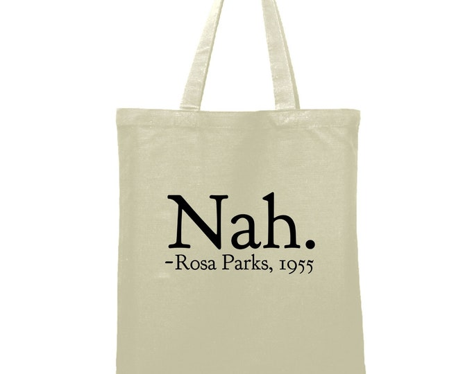 Nah Rosa Parks 1955 Tote Bag Teacher Gift  Custom teacher name Tote Bag Library Book Bag Canvas Bag Library Bag BLM Black Lives Matter