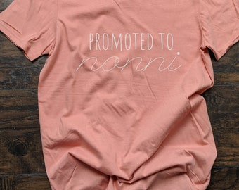 Promoted To Nonni T Shirt Relaxed Fit Unisex Fit Women's Fit Mothers Day Pregnancy Announcement Grandma Grandmother Grandparent