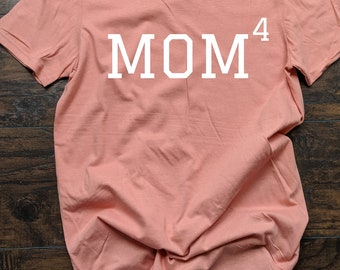 Mom Of Four T Shirt Relaxed Fit Unisex Fit Women's Fit Mom Life Kids Stay at Home Mom SAHM Mom of Girls Mom Of Boys Quadruplets