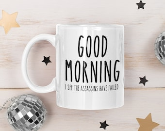 I See The Assassins Have Failed  Christmas Gift Coffee mug Cocoa Cute mug coworker gift friend gift for her funny gift f bomb swear cuss