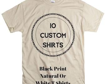 10 pcs Wholesale Custom Printed Shirts Shirt Black screen print Unisex Natural ot White vacation reunion personalized group Cheap Shirt