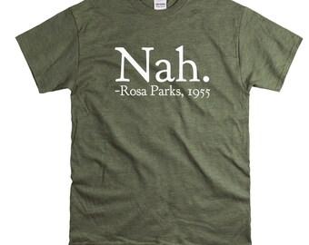 Unisex T Shirt Nah. Rosa Parks 1955 T shirt Feminist AF Black History Equality Rights