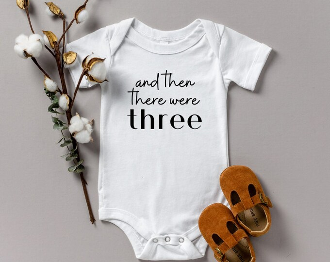 Pregnancy Announcement onesie various sizes Gerber And Then There Were Three oh baby we're pregnant reveal photo