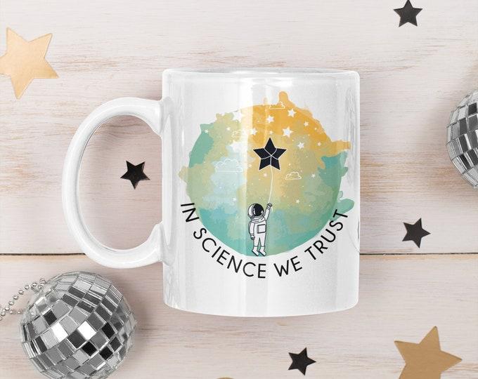 In science we trust mug coffee mug cup unique personalized gift mug large coffee mug design your own mug skinny font