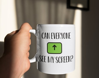 Can Everyone See My Screen? Mug zoom mug unique gift mug large coffee mug skinny font