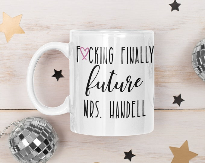 Fucking Finally Future Mrs Custom Name Christmas Gift Coffee mug Cocoa Cute engagement gift friend gift for her funny engaged
